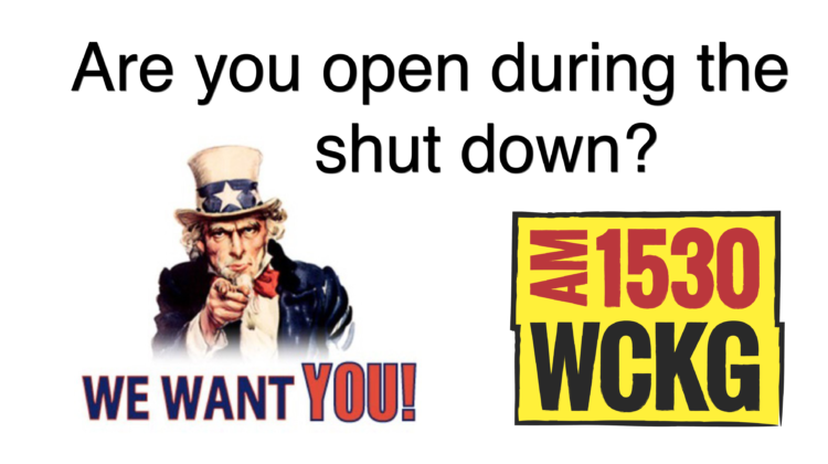 WCKG-Are You Open During the Shut down