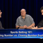 Sports Betting 101 Opening Numbers vs Closing Numbers